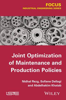 Joint Optimization of Maintenance and Production Policies (Hardback)
