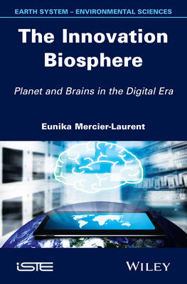 The Innovation Biosphere: Planet and Brains in the Digital Era (Hardback)
