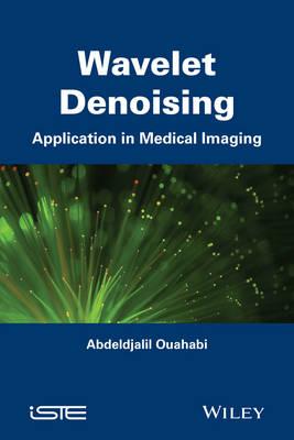 Wavelet Denoising: Application in Medical Imaging (Hardback)