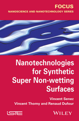 Nanotechnologies for Synthetic Super Non-wetting Surfaces (Hardback)