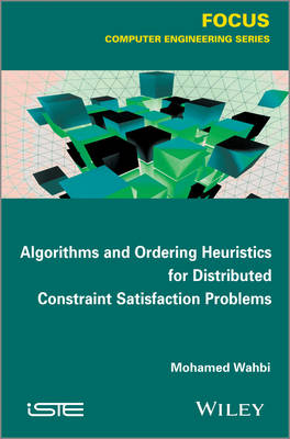 Algorithms and Ordering Heuristics for Distributed Constraint Satisfaction Problems (Hardback)