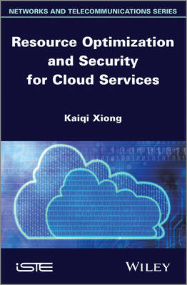 Resource Optimization and Security for Cloud Services (Hardback)