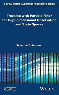 Tracking with Particle Filter for High-dimensional Observation and State Spaces (Hardback)