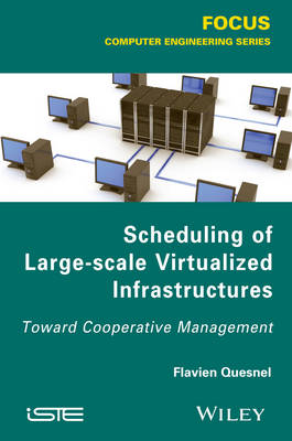 Scheduling of Large-scale Virtualized Infrastructures: Toward Cooperative Management (Hardback)