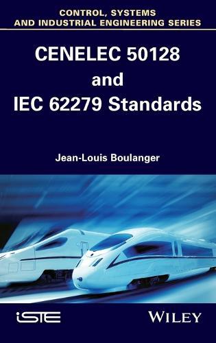 CENELEC 50128 and IEC 62279 Standards (Hardback)