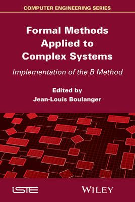 Formal Methods Applied to Industrial Complex Systems (Hardback)