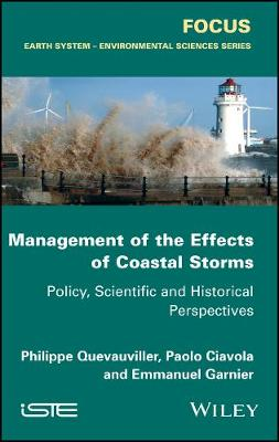 Management of the Effects of Coastal Storms: Policy, Scientific and Historical Perspectives (Hardback)