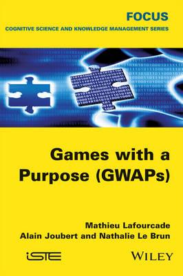 Games with a Purpose (GWAPS) (Hardback)