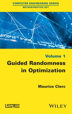 Guided Randomness in Optimization: Volume 1 (Hardback)
