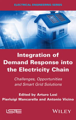 Integration of Demand Response into the Electricity Chain: Challenges, Opportunities, and Smart Grid Solutions (Hardback)