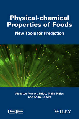 Physical-chemical Properties of Foods: New Tools for Prediction (Hardback)
