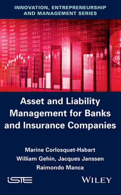 Asset and Liability Management for Banks and Insurance Companies (Hardback)