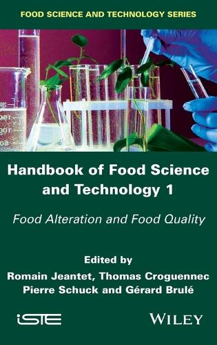 Handbook of Food Science and Technology 1: Food Alteration and Food Quality (Hardback)
