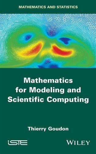 Mathematics for Modeling and Scientific Computing (Hardback)