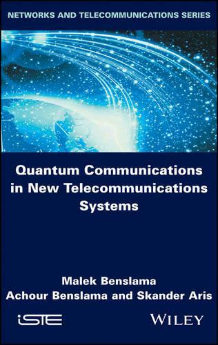 Quantum Communications in New Telecommunications Systems (Hardback)