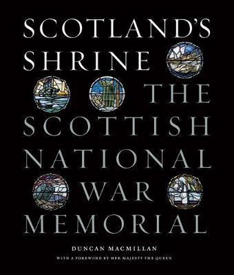 Scotland's Shrine: The Scottish National War Memorial (Hardback)