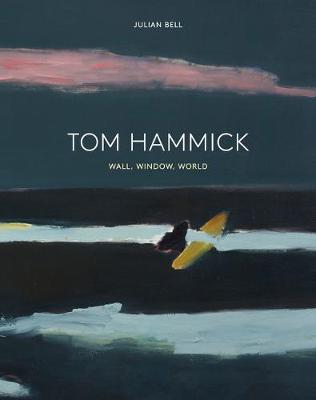 Tom Hammick: Wall, Window, World (Hardback)
