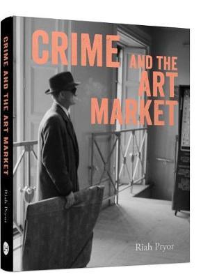Crime and the Art Market (Hardback)