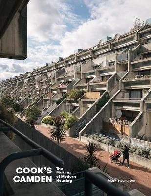Cook's Camden: The Making of Modern Housing (Hardback)