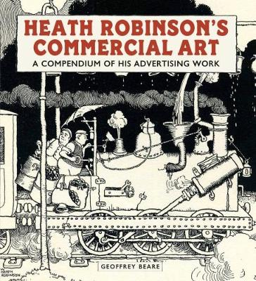 Heath Robinson's Commercial Art: A Compendium of His Advertising Work 2017 (Hardback)