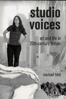 Studio Voices: Art and Life in 20th-Century Britain (Hardback)