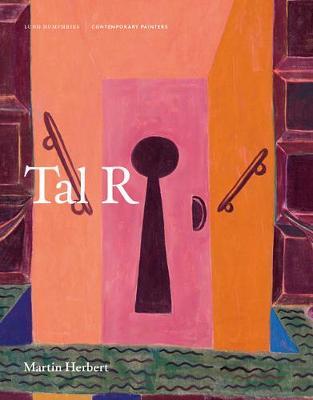 Tal R - Contemporary Painters Series (Hardback)