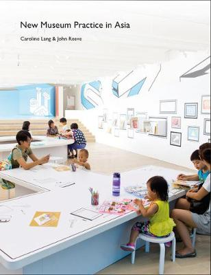 New Museum Practice in Asia (Hardback)