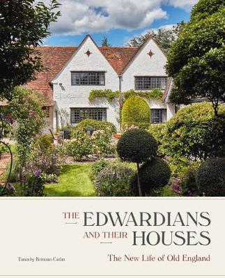 The Edwardians and their Houses: The New Life of Old England (Hardback)