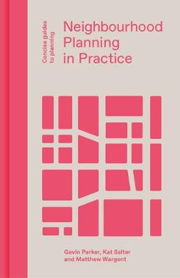 Neighbourhood Planning in Practice - Concise Guides to Planning (Hardback)