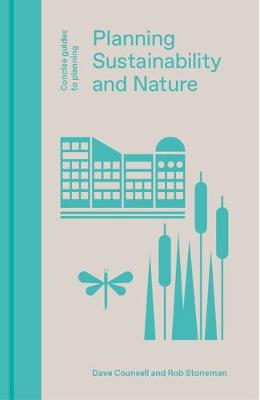 Planning, Sustainability and Nature 2018 - Concise Guides to Planning 1 (Hardback)