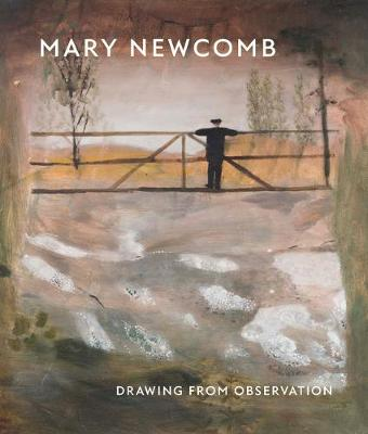 A Mary Newcomb 2018: Drawing from Observation (Hardback)