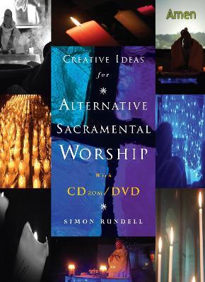 Creative Ideas for Alternative Sacramental Worship - Creative Ideas