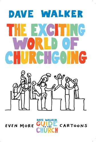 The Exciting World of Churchgoing: A Dave Walker Guide (Paperback)