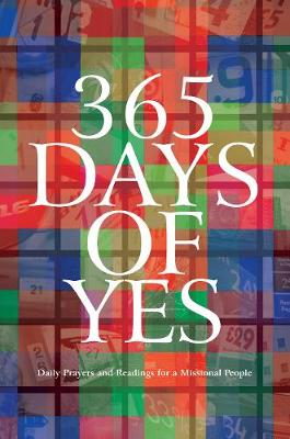 365 Days of Yes: Daily Prayers and Readings for a Missional People (Hardback)