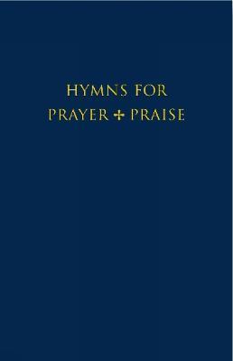 Hymns for Prayer and Praise (Hardback)