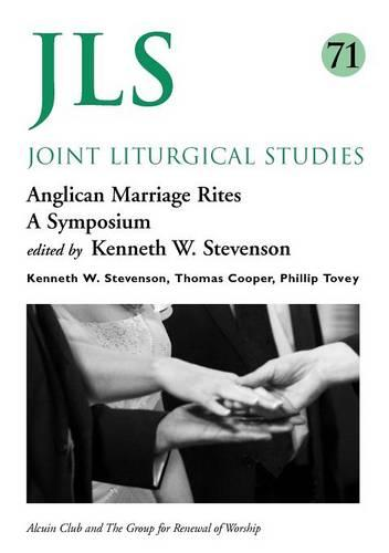 Anglican Marriage Rites - Joint Liturgical Studies 71 (Paperback)