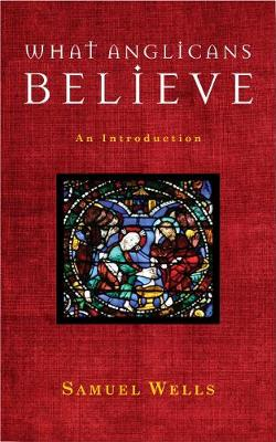 What Anglicans Believe: An Introduction (Paperback)