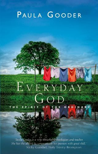 Everyday God: The Spirit of the Ordinary (Paperback)