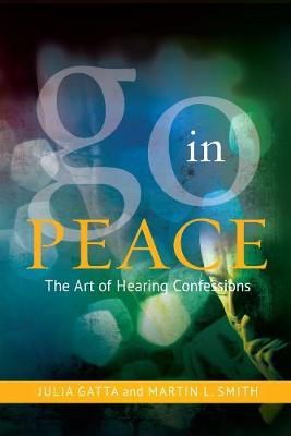 Go In Peace: The Art of Hearing Confessions (Paperback)