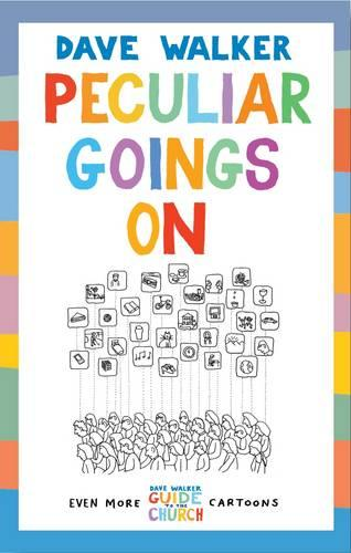 Peculiar Goings On: Even More Dave Walker Guide to the Church Cartoons (Paperback)