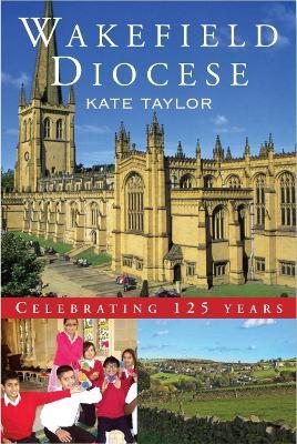 Wakefield Diocese: Celebrating 125 years (Paperback)