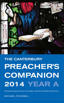 The Canterbury Preacher's Companion 2014: Complete Sermons for Sunday, Festivals and Special Occasions (Paperback)