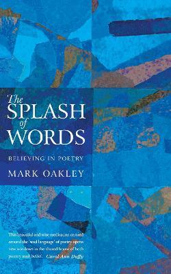 The Splash of Words: Believing in poetry (Paperback)