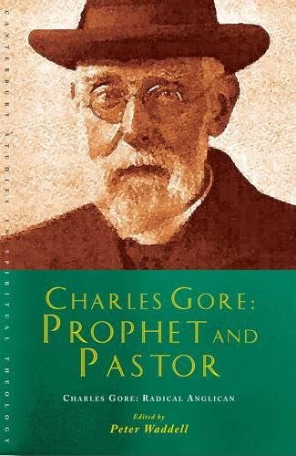Charles Gore: Charles Gore and his writings - Canterbury Studies in Spiritual Theology (Paperback)