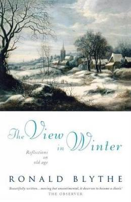 The View in Winter: Reflections on Old Age (Hardback)