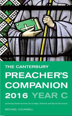 The Canterbury Preacher's Companion 2016: Complete Sermons for Sundays, Festivals and Special Occasions (Paperback)