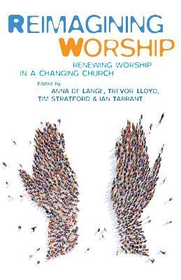 Reimagining Worship: Renewing worship in a changing church (Paperback)