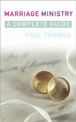 Marriage Ministry: A complete guide (Paperback)