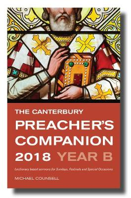 The Canterbury Preacher's Companion 2018: 150 complete sermons for Sundays, Festivals and Special Occasions (Paperback)