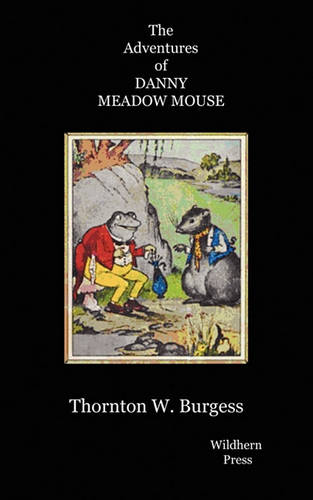 The Adventures of Danny Meadow Mouse. Illustrated Edtion (Paperback)